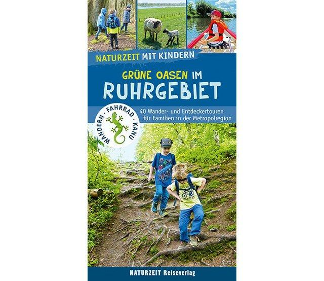 Naturzeit mit Kindern Grüne Oasen im Ruhrgebiet